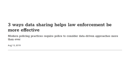3 ways that data sharing can help law enforcement be more effective