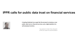IPPR calls for public data trust on financial services