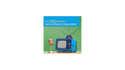 Data Spaces Dialogue: 'Design Principles for European Data Spaces' #4