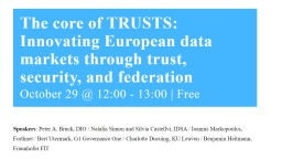 The core of TRUSTS: Innovating European data markets through trust, security, and federation